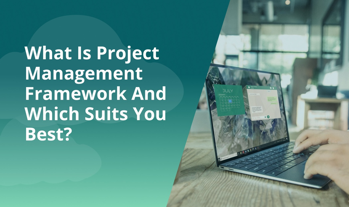 `img for What Is Project Management Framework And Which Suits You Best? article`